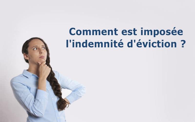 Comment est imposée l'indemnité d'éviction ?
